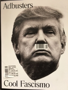 Adbusters captures the feelings that many Europeans have about Trump (although right-wing sentiments are scarily gaining ground throughout Europe.)