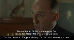 In another incredibly intense moment, we watch German Envoy Kurt Bräuer (played by the impressive Karl Markovics) anxiously offer Hitler's deal to King Håkon. No pressure, though.